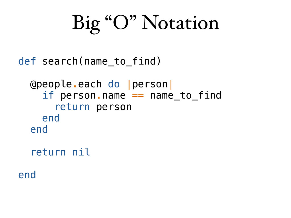"""Big """"O"""" Notation def search(name_to_find) @peop..."""