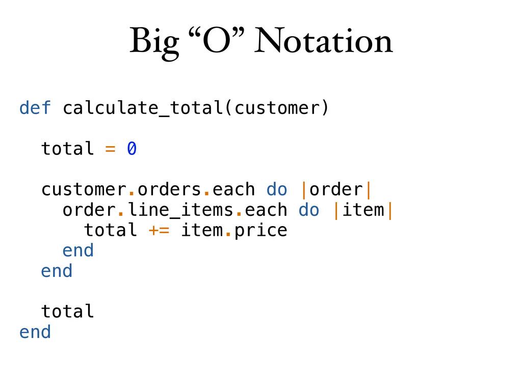 "Big ""O"" Notation def calculate_total(customer) ..."