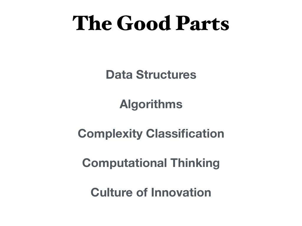 The Good Parts Data Structures Algorithms Compl...