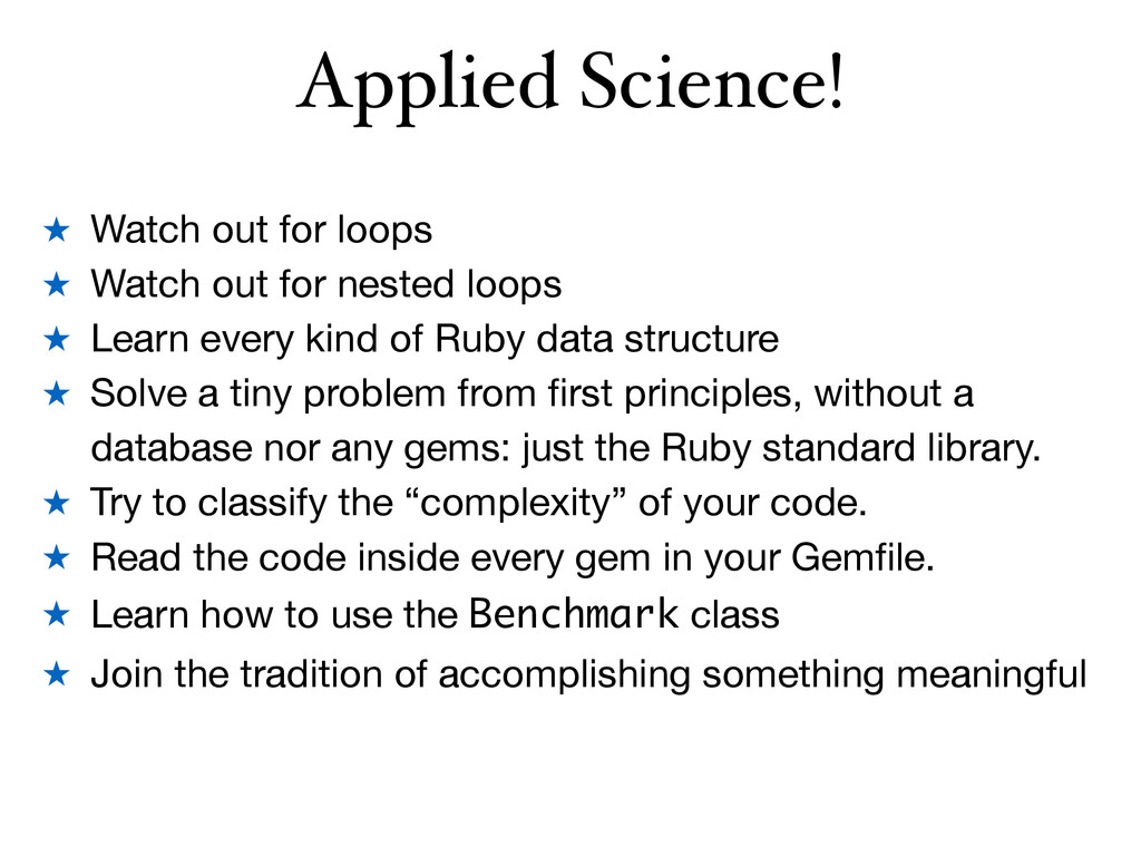 Applied Science! ★ Watch out for loops  ★ Watch...