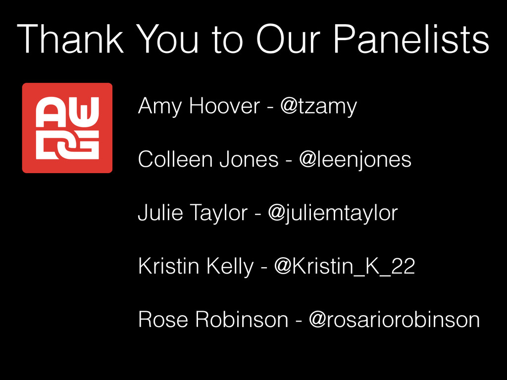 Thank You to Our Panelists Amy Hoover - @tzamy ...