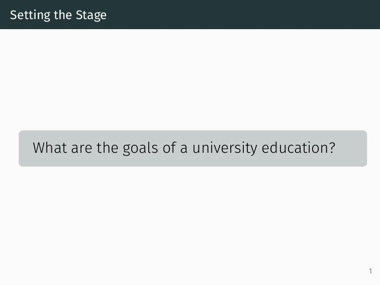 Setting the Stage What are the goals of a unive...