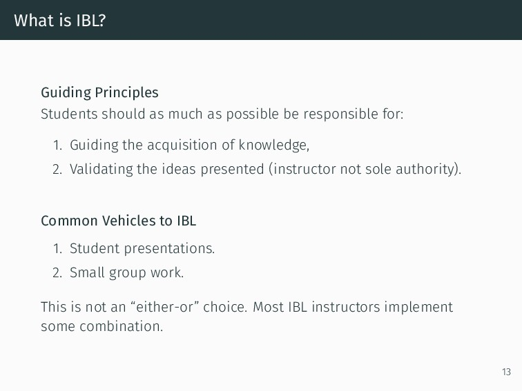 What is IBL? Guiding Principles Students should...