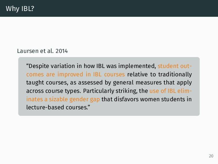 """Why IBL? Laursen et al. 2014 """"Despite variation..."""