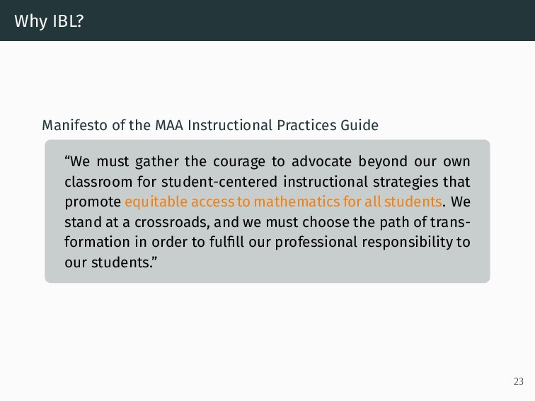 Why IBL? Manifesto of the MAA Instructional Pra...