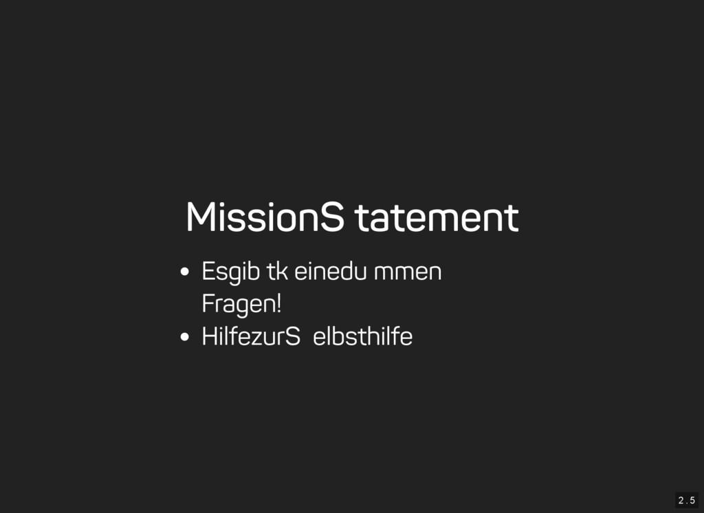 2 . 5 Mission Statement Es gibt keine dummen Fr...