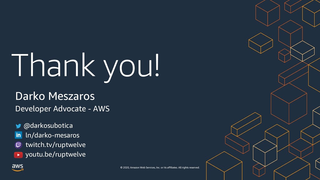 Thank you! © 2020, Amazon Web Services, Inc. or...