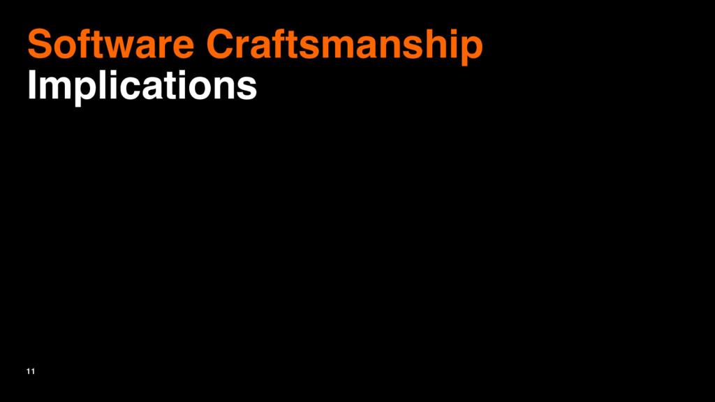 11 Software Craftsmanship Implications
