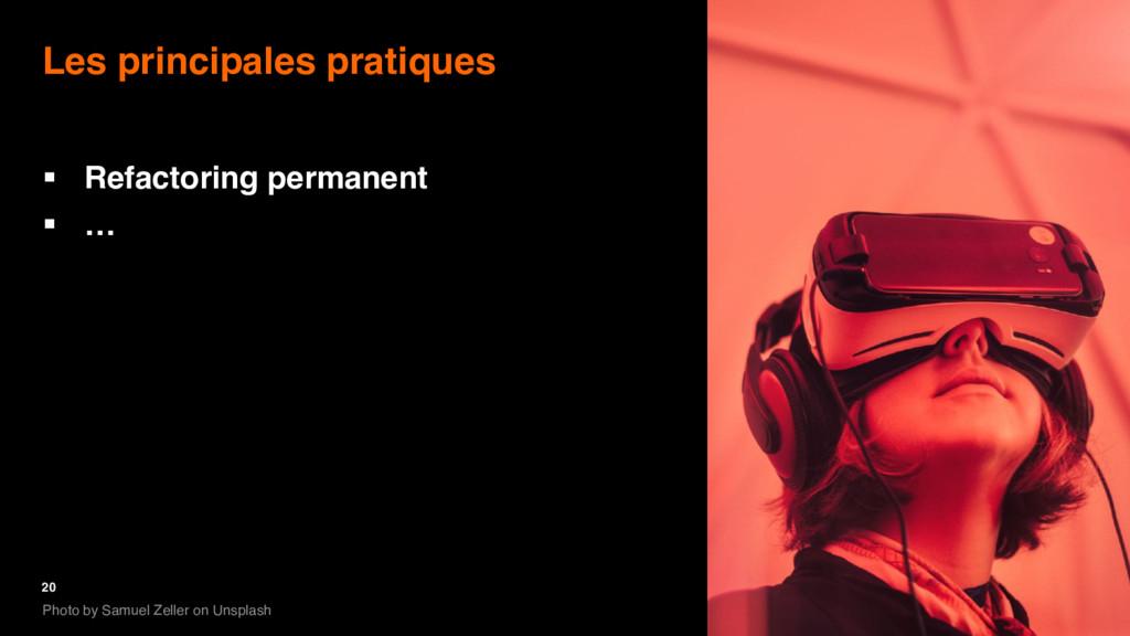 20 Les principales pratiques § Refactoring perm...
