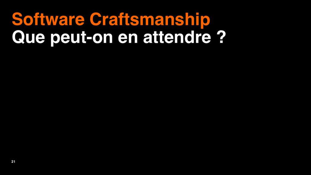 21 Software Craftsmanship Que peut-on en attend...