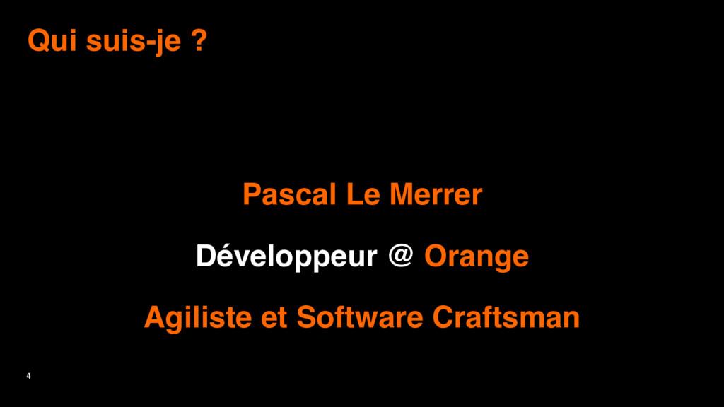 4 Qui suis-je ? Pascal Le Merrer Développeur @ ...