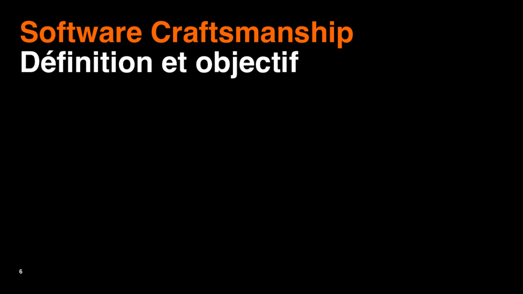 6 Software Craftsmanship Définition et objectif