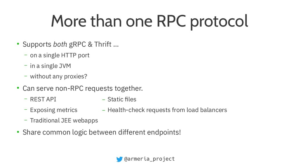@armeria_project More than one RPC protocol ● S...