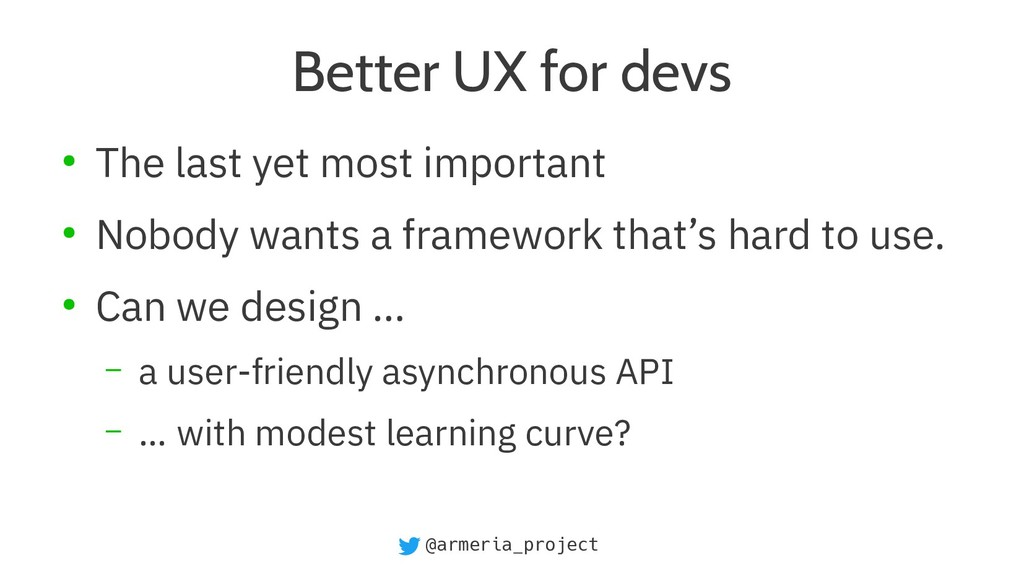 @armeria_project Better UX for devs ● The last ...