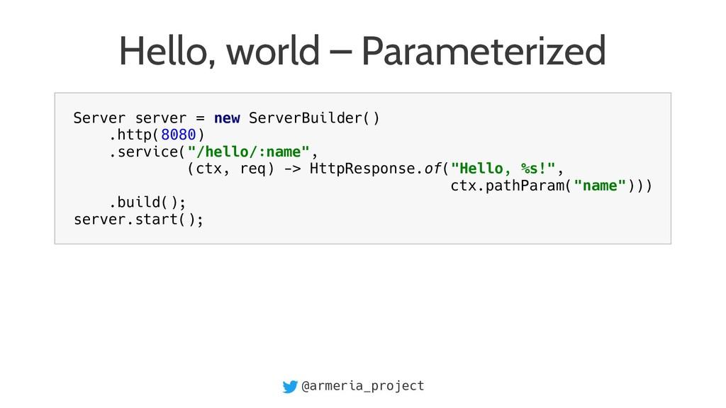 @armeria_project Hello, world – Parameterized S...