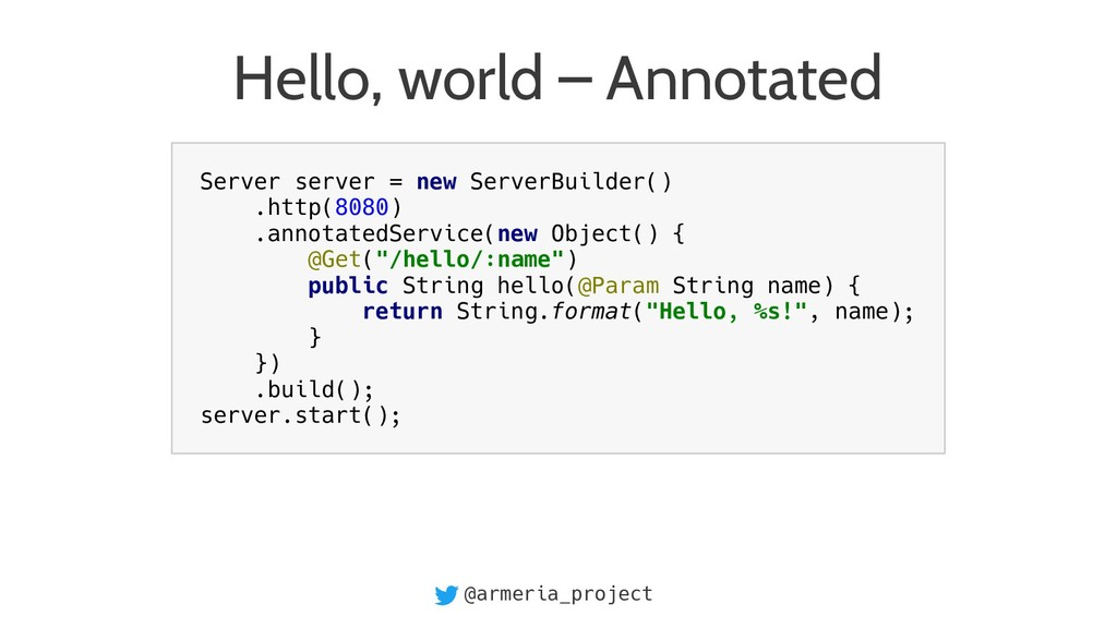 @armeria_project Hello, world – Annotated Serve...