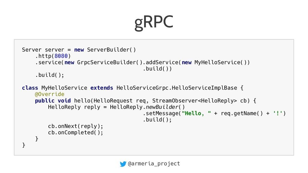 @armeria_project gRPC Server server = new Serve...