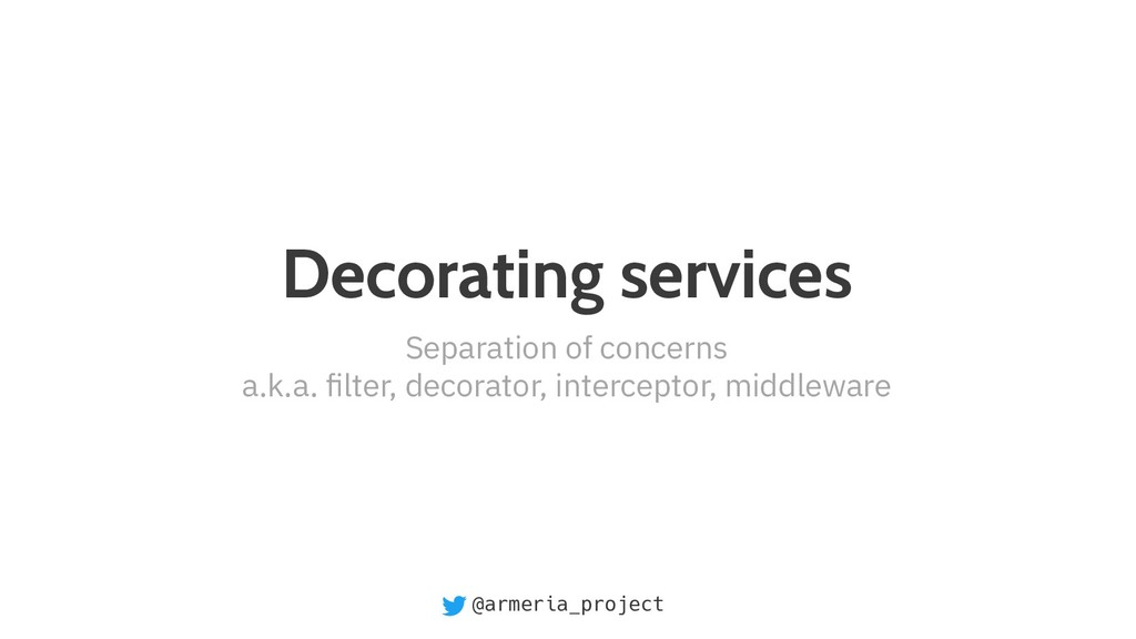@armeria_project Decorating services Separation...