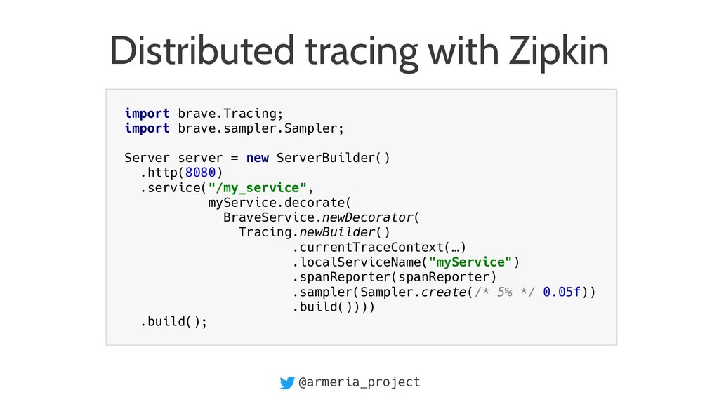 @armeria_project Distributed tracing with Zipki...