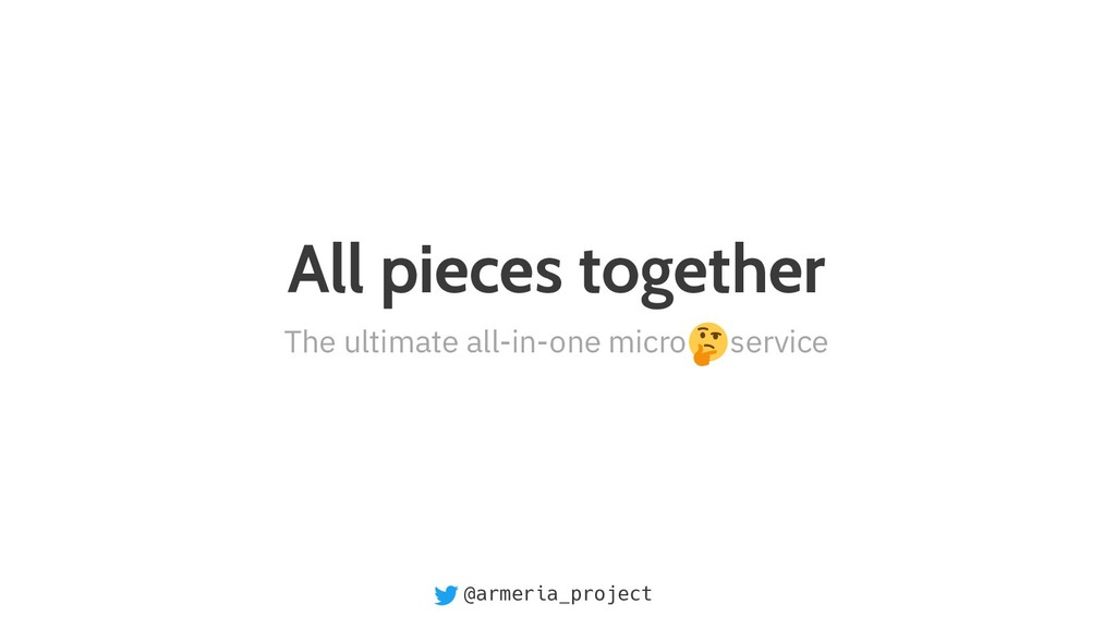 @armeria_project All pieces together The ultima...
