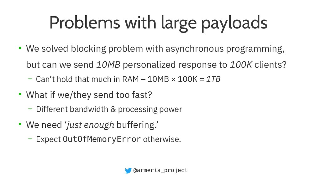 @armeria_project Problems with large payloads ●...