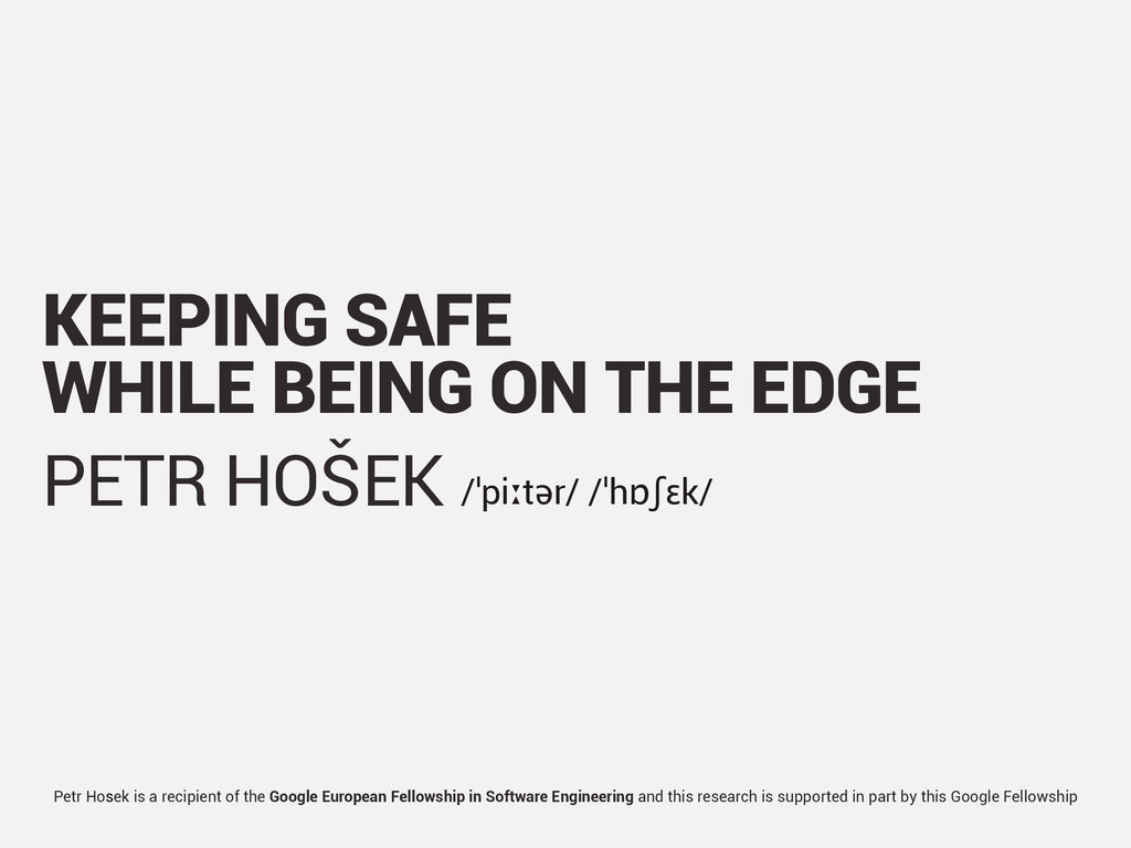 KEEPING SAFE WHILE BEING ON THE EDGE PETR HOŠEK...