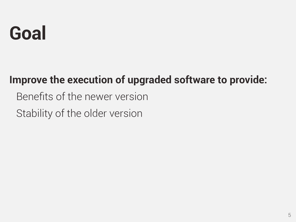 Improve the execution of upgraded software to p...