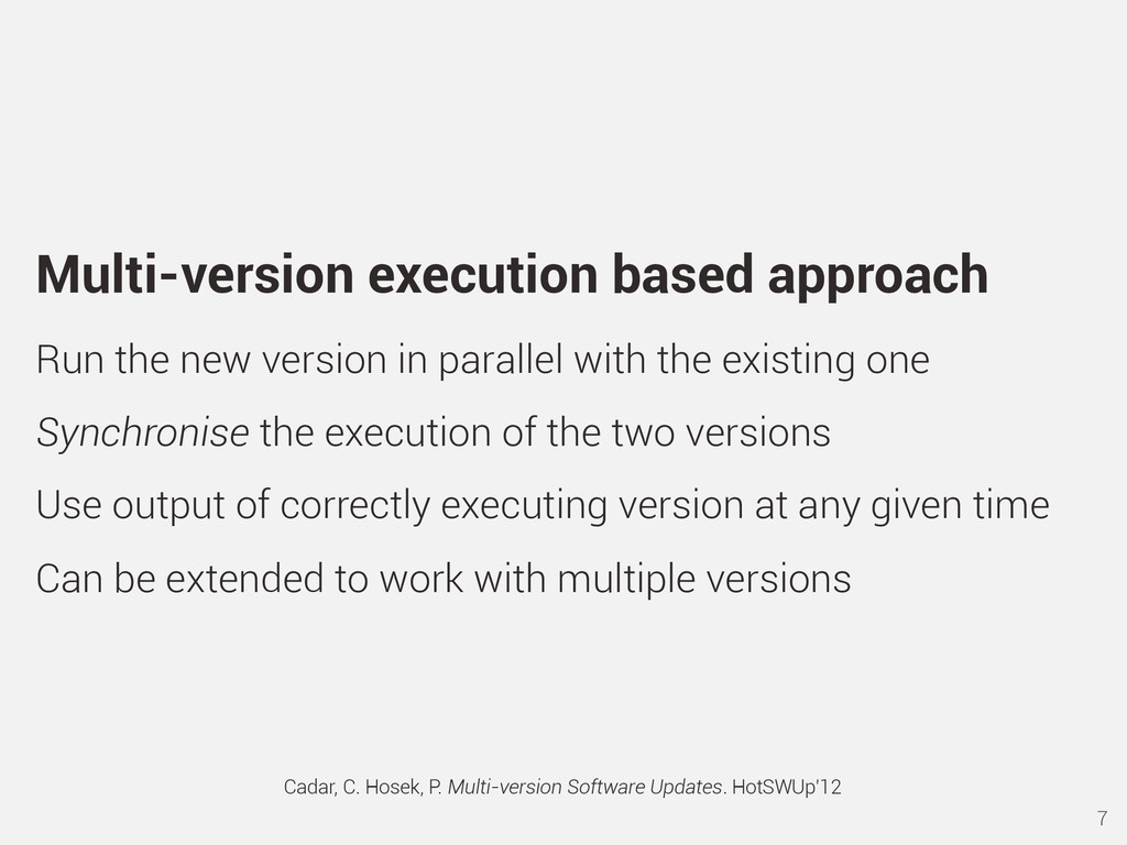 Multi-version execution based approach Run the ...