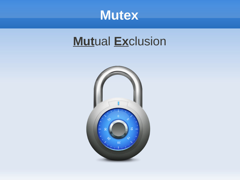 Mutex Mutual Exclusion