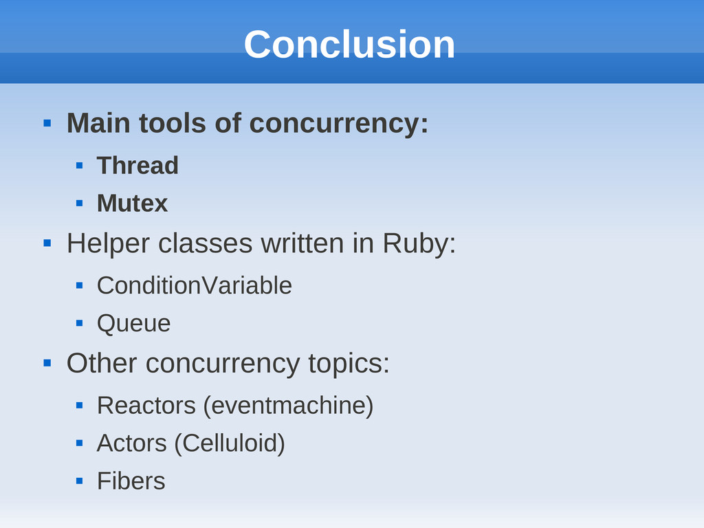 Conclusion  Main tools of concurrency:  Threa...