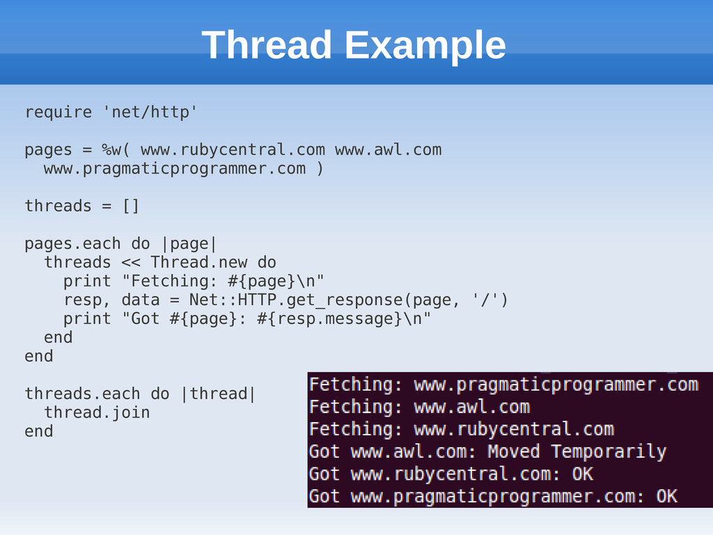 Thread Example require 'net/http' pages = %w( w...