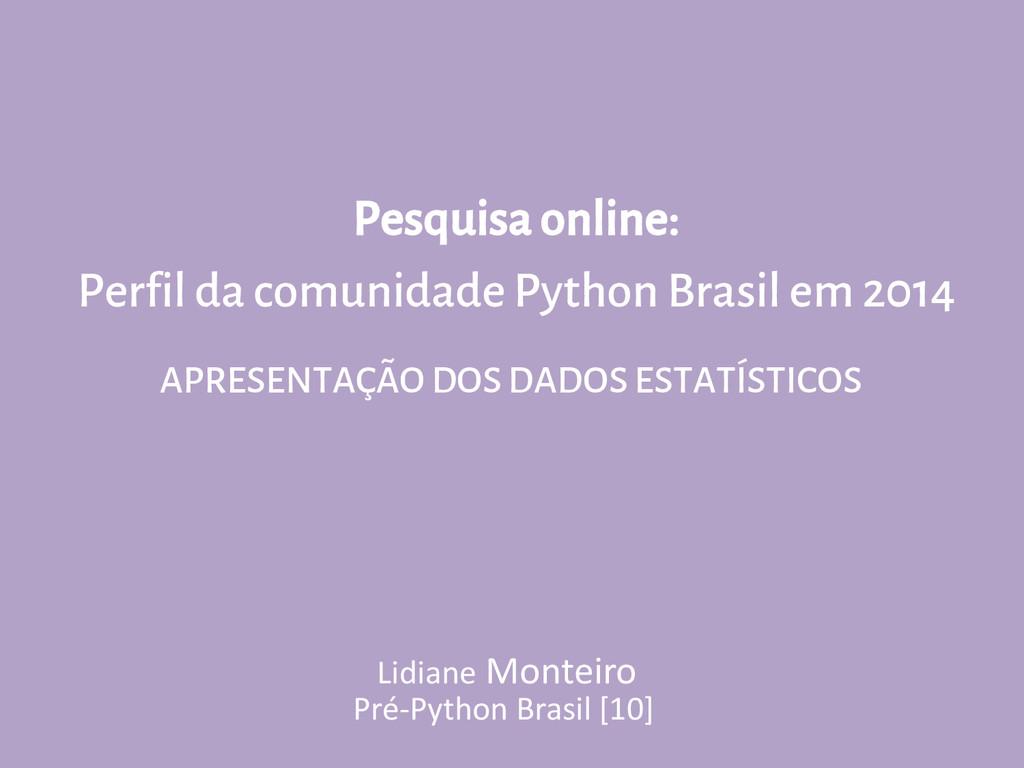 Pesquisa online: Perfil da comunidade Python Br...