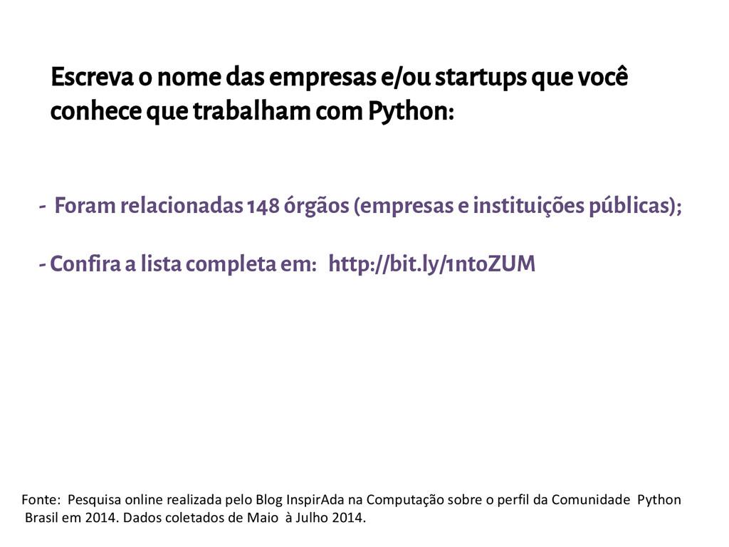 Escreva o nome das empresas e/ou startups que v...