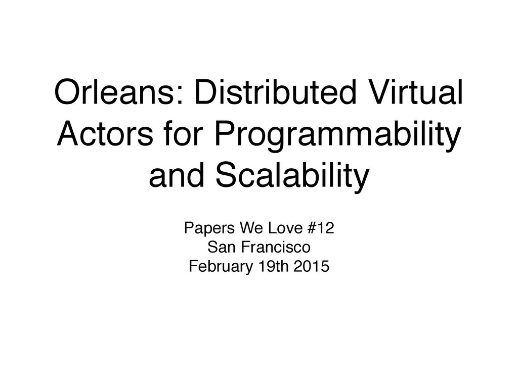 Orleans: Distributed Virtual Actors for Program...