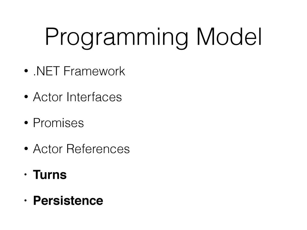 Programming Model • .NET Framework • Actor Inte...