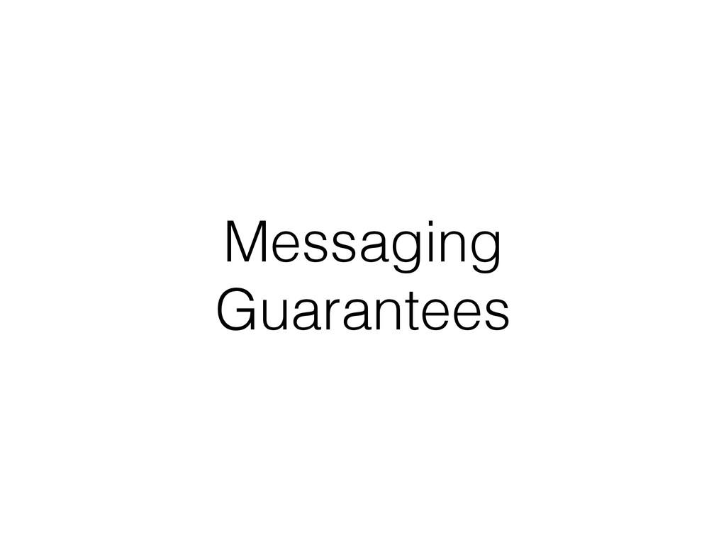 Messaging Guarantees