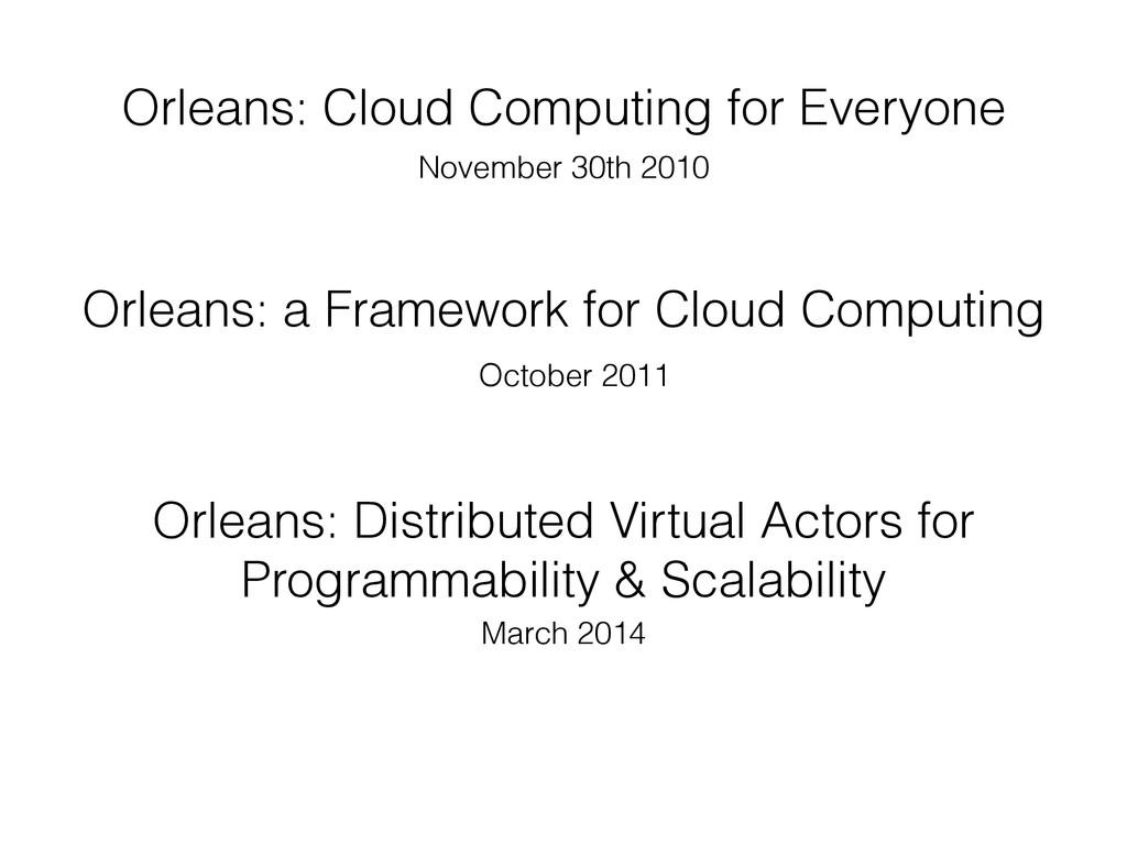 Orleans: a Framework for Cloud Computing Orlean...