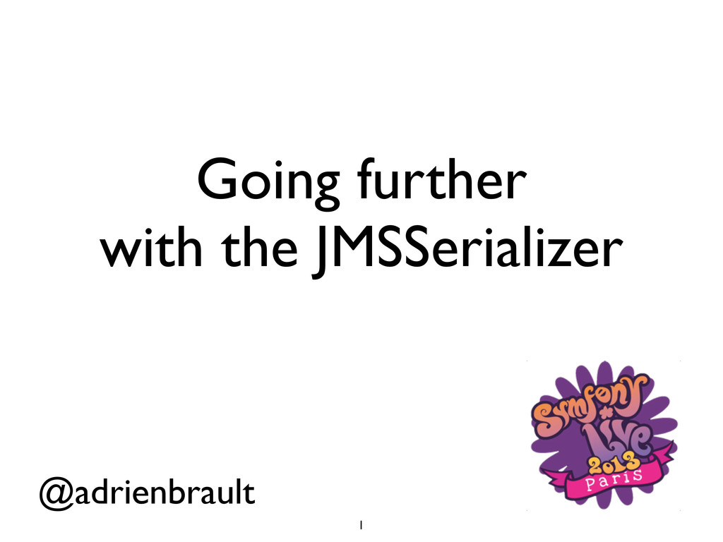 @adrienbrault Going further with the JMSSeriali...