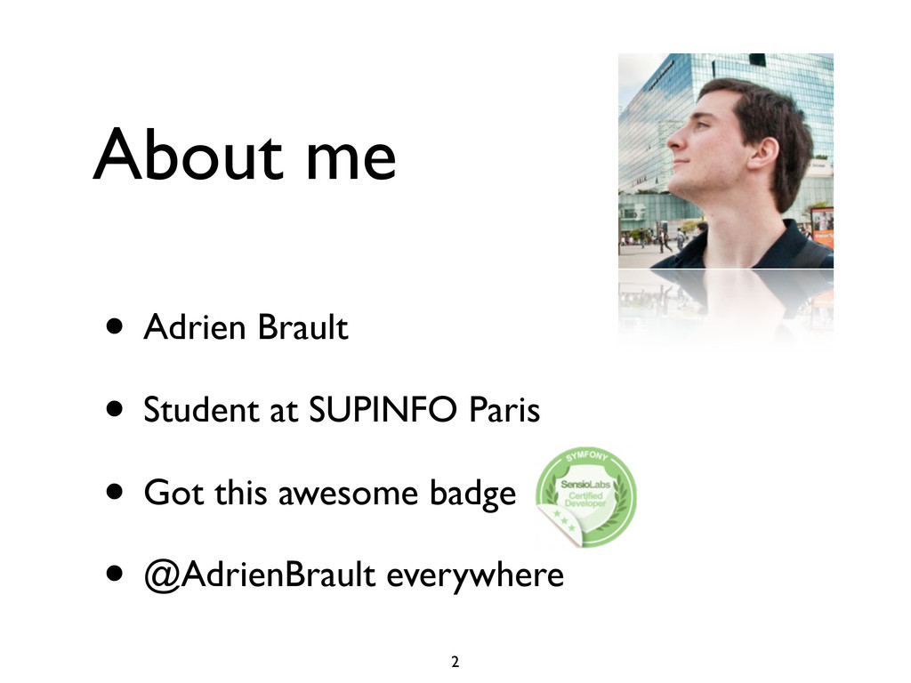 About me • Adrien Brault • Student at SUPINFO P...