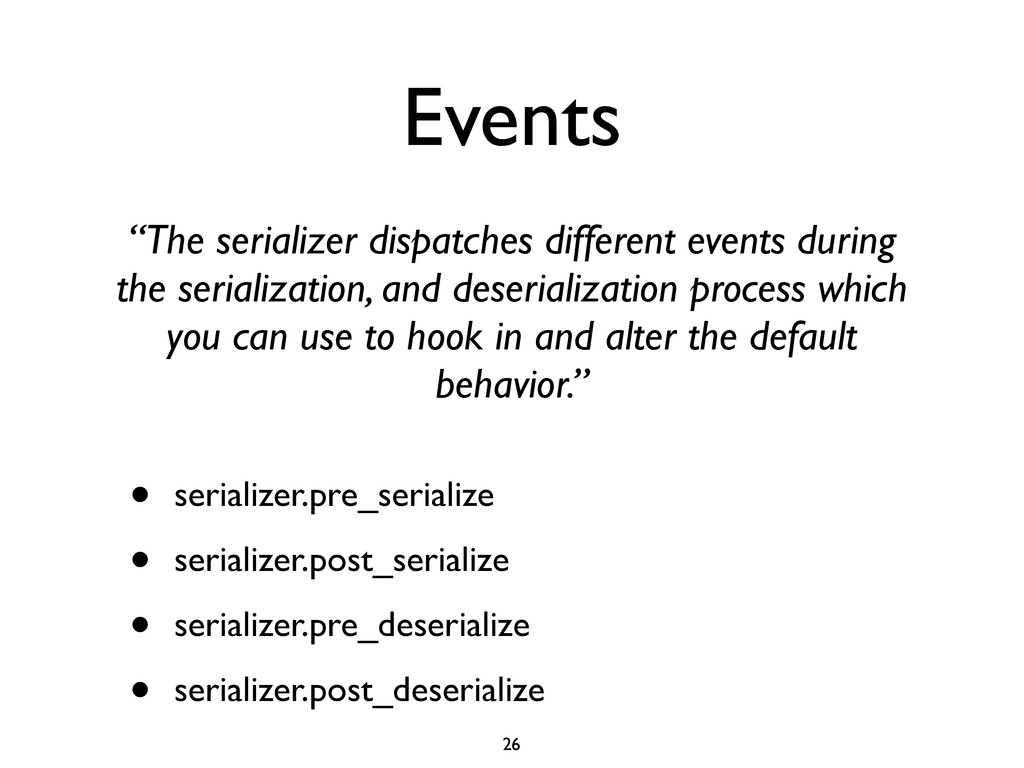 """Events """"The serializer dispatches different eve..."""
