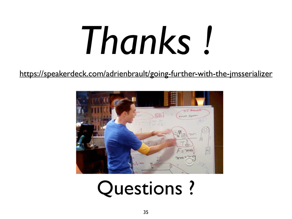 Questions ? 35 Thanks ! https://speakerdeck.com...