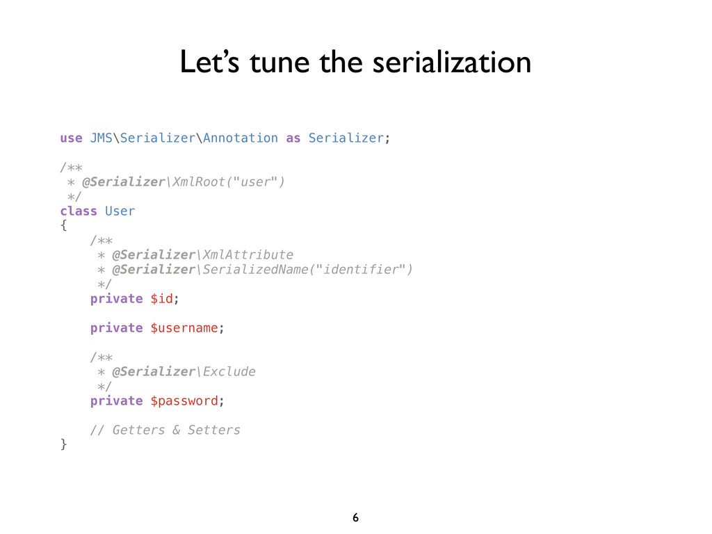 use JMS\Serializer\Annotation as Serializer; /*...