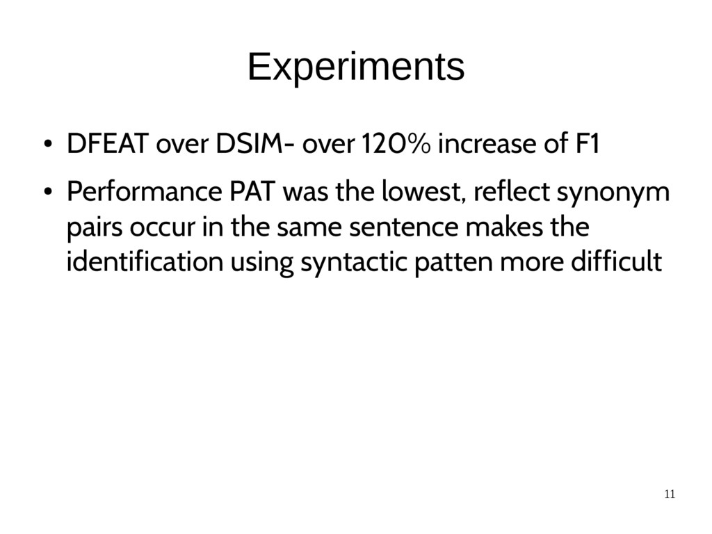 11 Experiments ● DFEAT over DSIM- over 120% inc...