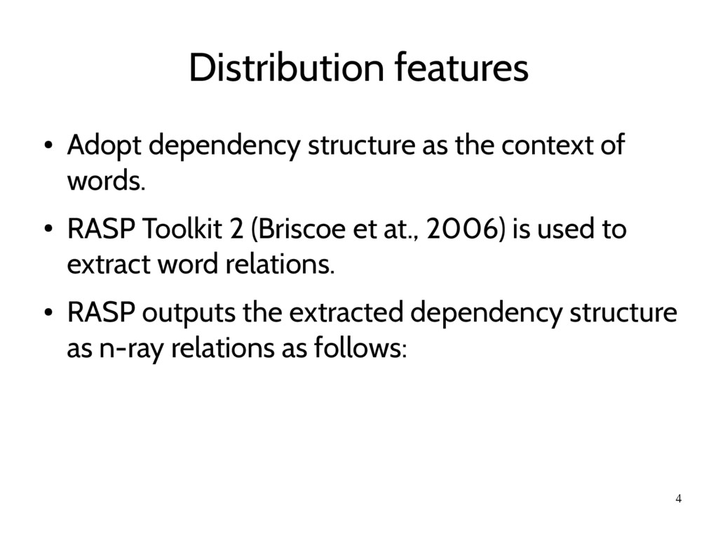 4 Distribution features ● Adopt dependency stru...