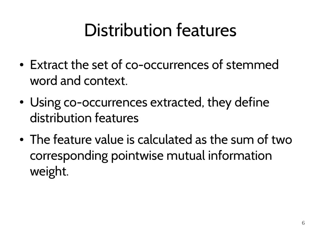 6 Distribution features ● Extract the set of co...