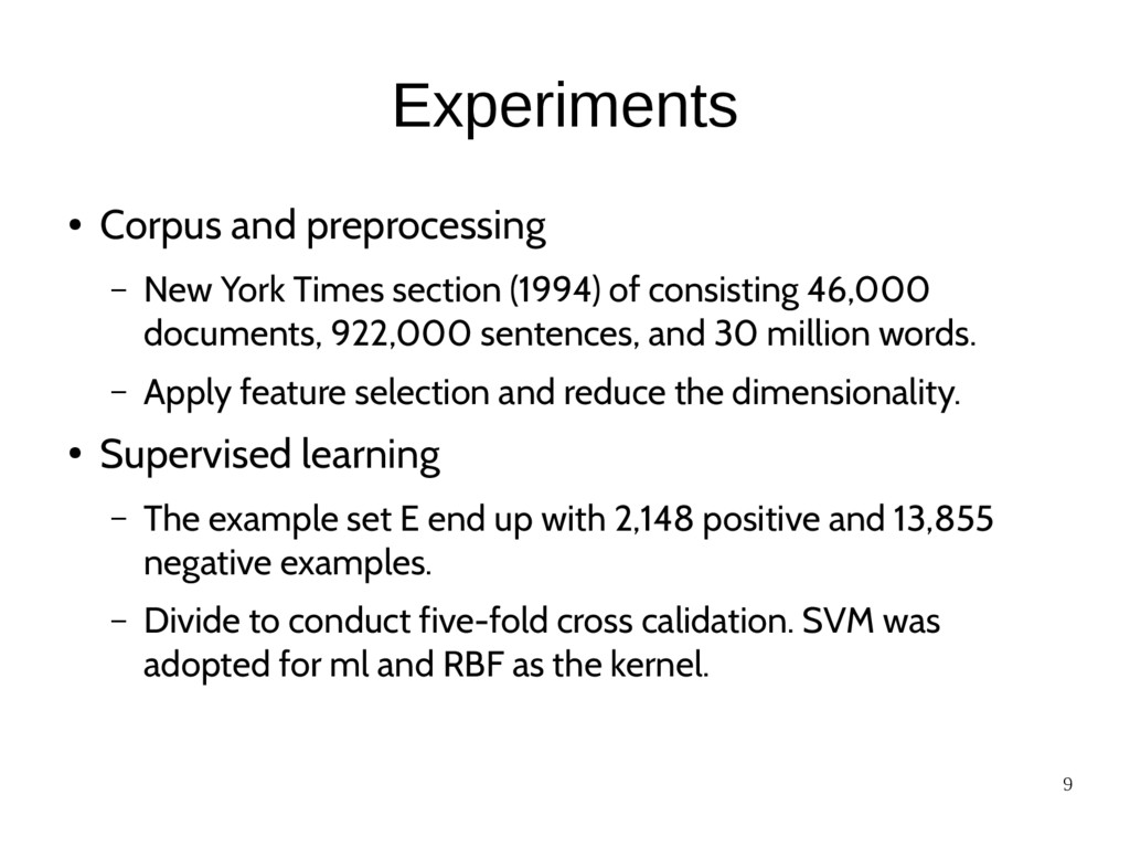 9 Experiments ● Corpus and preprocessing – New ...