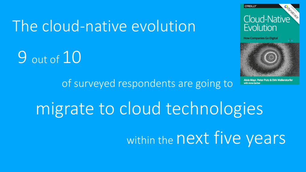 The cloud-native evolution 9 out of 10 of surve...