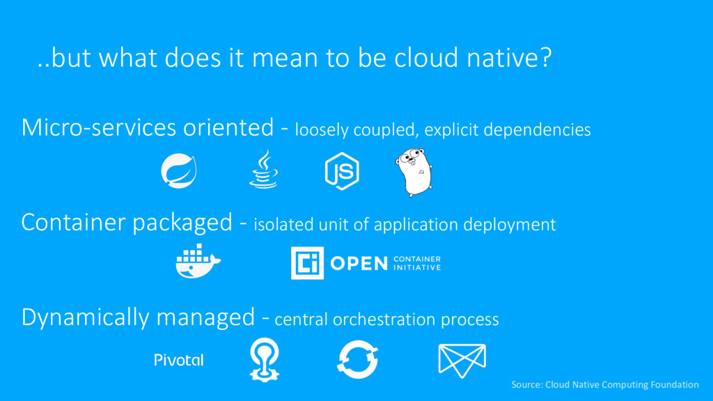 ..but what does it mean to be cloud native? Mic...