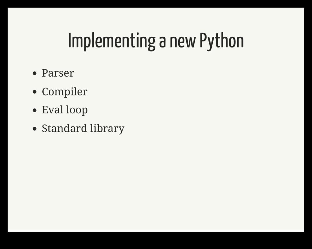 Implementing a new Python Parser Compiler Eval ...