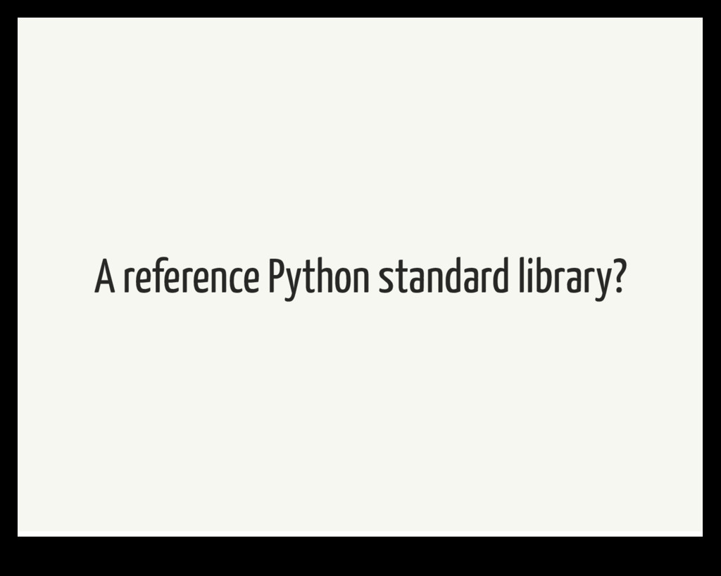 A reference Python standard library?